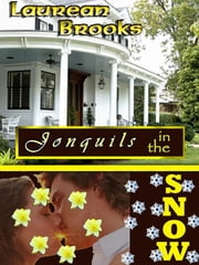 Jonquils in the Snow ebook by Laurean Brooks