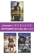 Harlequin Intrigue September 2015 - Box Set 1 of 2 - An Anthology ebook by Catherine Anderson, Rita Herron, Barb Han