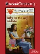 Baby on the Way ebook by Lois Richer
