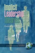 Implicit Leadership Theories ebook by Birgit Schyns,James R. Meindl
