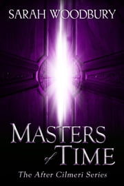 Masters of Time (The After Cilmeri Series) ebook by Sarah Woodbury