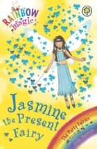 Jasmine The Present Fairy - The Party Fairies Book 7 ebook by Daisy Meadows, Georgie Ripper