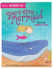 Part-time Mermaid ebook by Deborah Underwood, Cambria Evans