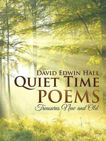 Quiet Time Poems - Treasures New and Old ebook by David Edwin Hall
