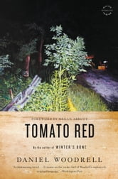 Tomato Red - A Novel ebook by Daniel Woodrell