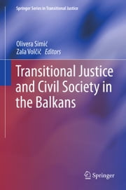 Transitional Justice and Civil Society in the Balkans ebook by Zala Volčič,Simić
