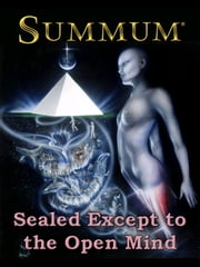 SUMMUM: Sealed Except to the Open Mind ebook by Summum Bonum Amen Ra