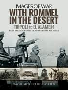 With Rommel in the Desert - Tripoli to El Alamein ebook by David  Mitchelhill-Green