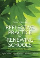 Reflective Practice for Renewing Schools ebook by Dr. Jennifer York-Barr,William A. (Arthur) Sommers,Dr. Gail S. Ghere,Joanne K. Montie