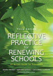 Reflective Practice for Renewing Schools - An Action Guide for Educators ebook by Dr. Jennifer York-Barr,William A. (Arthur) Sommers,Dr. Gail S. Ghere,Joanne K. Montie