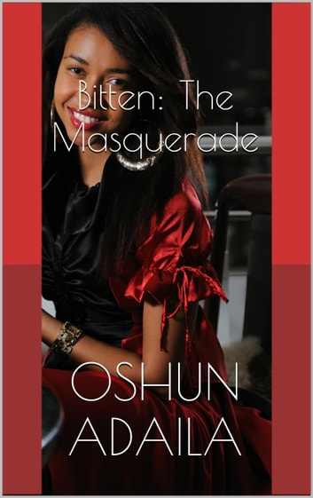 Bitten: The Masquerade ebook by Oshun Adaila