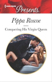 Conquering His Virgin Queen - A Contemporary Royal Romance ebook by Pippa Roscoe