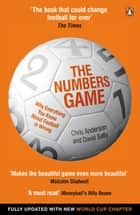 The Numbers Game - Why Everything You Know About Football is Wrong ebook by Chris Anderson, David Sally