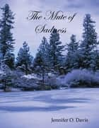 The Mute of Sadness ebook by Jennifer Davis