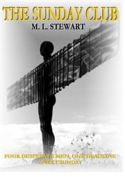 The Sunday Club: How to commit the perfect robbery. ebook by ML Stewart