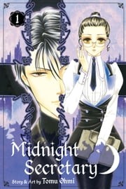 Midnight Secretary, Vol. 1 ebook by Tomu Ohmi