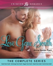 Love Gone South - The Complete Series ebook by Alicia Hunter Pace