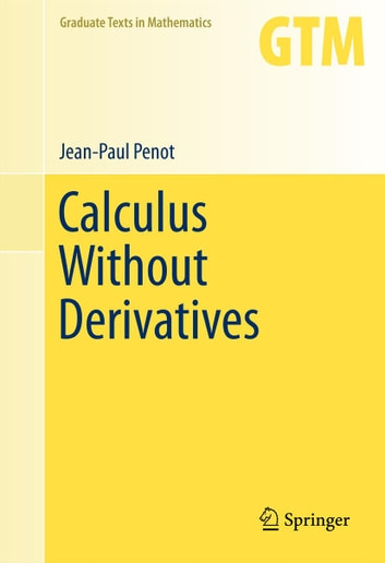 Calculus Without Derivatives ebook by Jean-Paul Penot