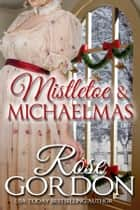 「Mistletoe & Michaelmas」(Rose Gordon著)
