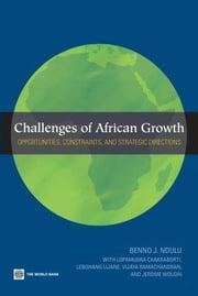 Challenges of African Growth: Opportunities, Constraints, and Strategic Directions ebook by Ndulu, Benno