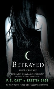 Betrayed - A House of Night Novel ebook by Kobo.Web.Store.Products.Fields.ContributorFieldViewModel