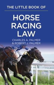 The Little Book of Horse Racing Law - The ABA Little Book Series ebook by Robert J. Palmer,Charles A. Palmer