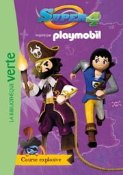 Playmobil Super 4 08 - Course explosive ebook by FTD