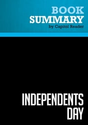 Summary of Independents Day: Awakening the American Spirit - Lou Dobbs ebook by Capitol Reader