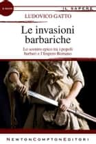 Le invasioni barbariche ebook by Ludovico Gatto