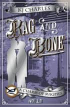 Rag and Bone - A Charm of Magpies World ebook by