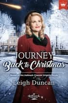 Journey Back to Christmas ebook by Leigh Duncan