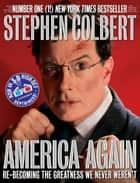 America Again ebook by Stephen Colbert