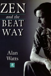 Zen and the Beat Way ebook by Alan Watts