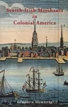 Scotch-Irish Merchants in Colonial America ebook by