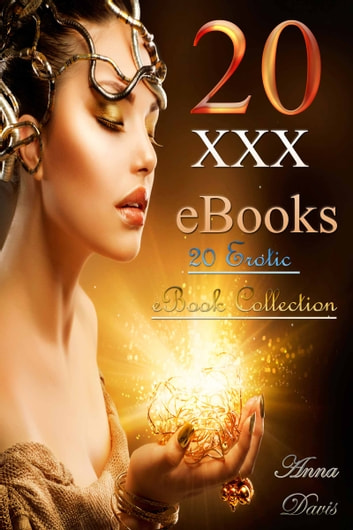20 XXX eBooks: 20 Erotic eBook Collection ebook by Anna Davis