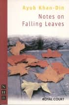Notes on Falling Leaves ebook by Ayub Khan Din