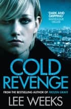 Cold Revenge eBook by Lee Weeks