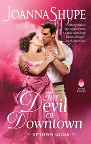 The Devil of Downtown - Uptown Girls ebook by Joanna Shupe