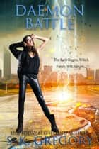 Daemon Battle - Daemon Persuasion Series, #3 ebook by S. K. Gregory