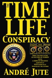 The Time-Life Conspiracy ebook by Andre Jute