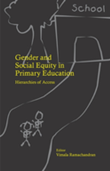 Gender and Social Equity in Primary Education - Hierarchies of Access ebook by