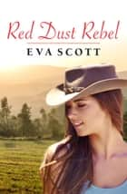 Red Dust Rebel (A Red Dust Romance, #4) ebook by Eva Scott