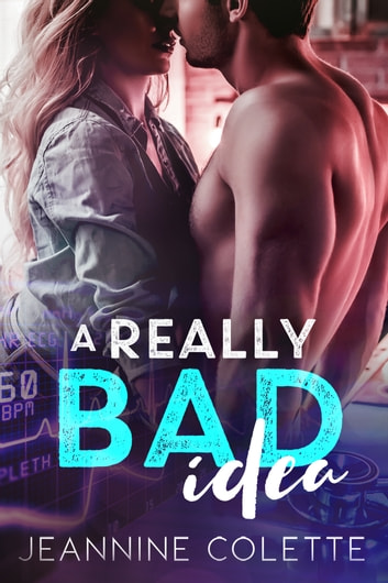 A Really Bad Idea ebook by Jeannine Colette