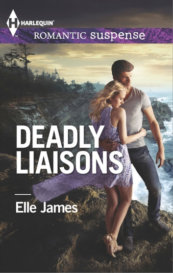 Deadly Liaisons ebook by Elle James
