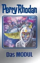 "Perry Rhodan 92: Das Modul (Silberband) - 12. Band des Zyklus ""Aphilie"" ebook by William Voltz, Kurt Mahr, Johnny Bruck,..."