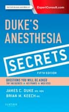 Duke's Anesthesia Secrets E-Book ebook by James Duke, MD, MBA,...