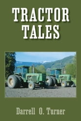 Tractor Tales ebook by Darrel O. Turner