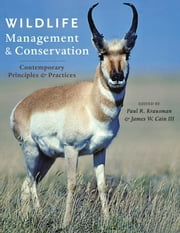 Wildlife Management and Conservation - Contemporary Principles and Practices ebook by Paul R. Krausman,James W. Cain  III