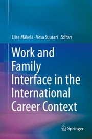 Work and Family Interface in the International Career Context ebook by Liisa Mäkelä,Vesa Suutari