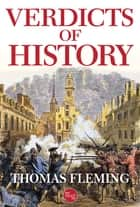 Verdicts of History ebook by Thomas Fleming